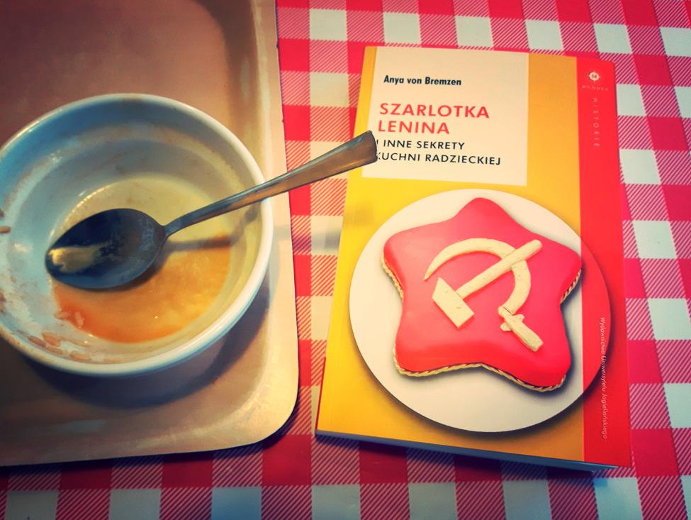 Szarlotka Lenina i inne sekrety kuchni radzieckiej Anya Von Bremze