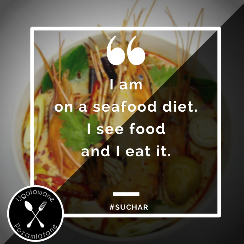 I am on a seefood diet