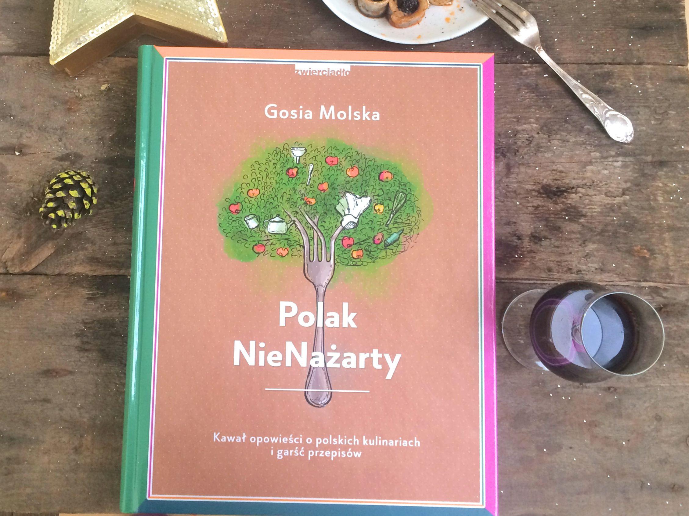 Polak NieNażarty Kawał opowieści o polskich kulinariach - Gosia Molska